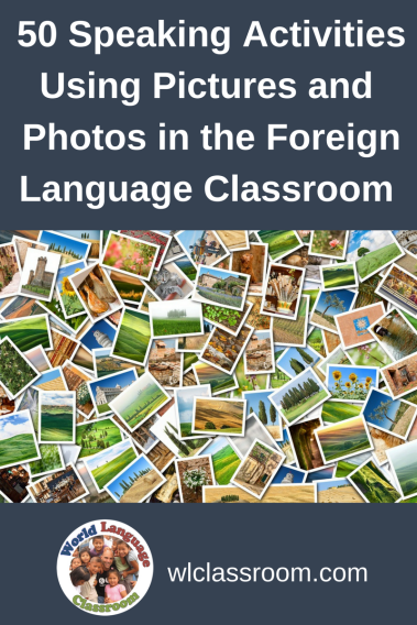 Foreign Language Speaking Activities Using Pictures and Photos (French, Spanish) www.wlclassroom.com