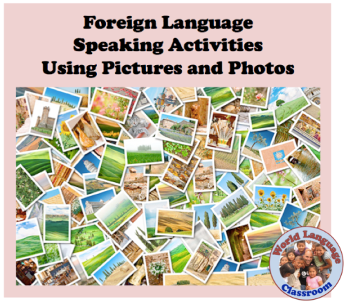 Foreign (World) Language Speaking Activities Using Pictures. (French, Spanish) wlteacher.wordpress.com