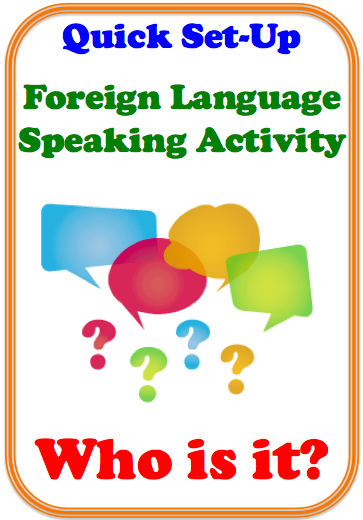 Who is it? Foreign (World) Language Speaking Activity. (French, Spanish) wlteacher.wordpress.com