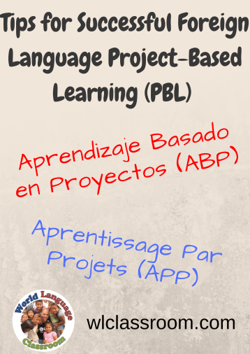 Tips for Successful Foreign Language Class Project-Based Learning (French, Spanish) www.wlclassroom.com