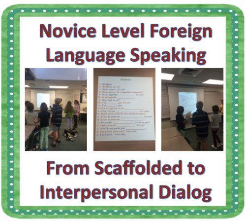 Novice Level Foreign (World) Language Speaking : From Scaffolded to Interpersonal Dialog (French, Spanish) wlteacher.wordpress.com