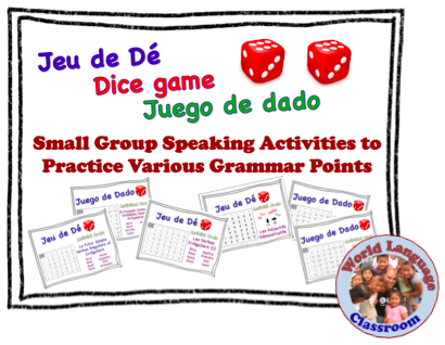 Small Group Speaking Activity to Practice Grammar Topics (Dice Game) French and Spanish wlteacher.wordpress.com