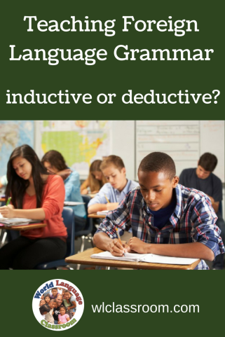 Teaching Foreign Language Grammar: Inductive or Deductive? (French, Spanish)